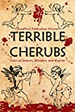 img - for Terrible Cherubs: Tales of Sinners, Mistakes, and Regrets book / textbook / text book