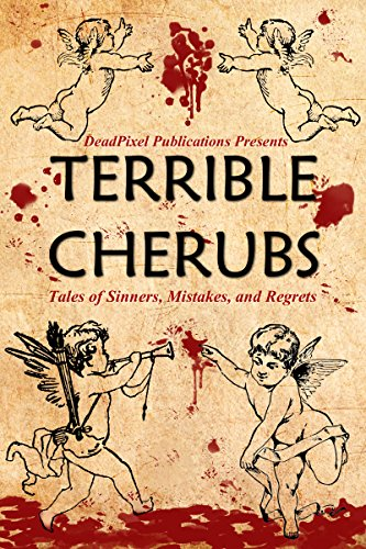 Terrible Cherubs: Tales of Sinners, Mistakes, and Regrets