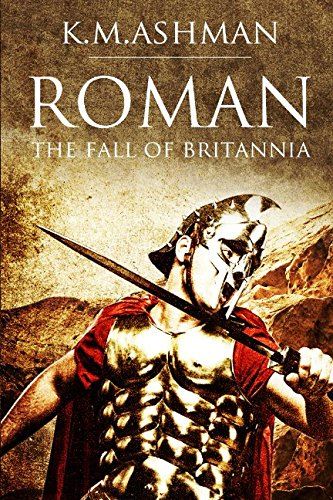 Roman - The Fall of Britannia (The Roman Chronicles) (Volume 1) ebook
