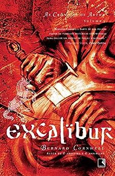Excalibur - As crônicas de Artur por [Cornwell, Bernard]