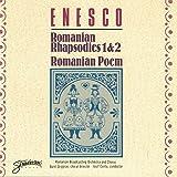Enesco: Romanian Rhapsodies 1 & 2; Romanian Poem