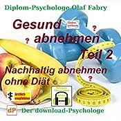 Nachhaltig abnehmen ohne Diät (Gesund abnehmen 2) | Olaf Fabry