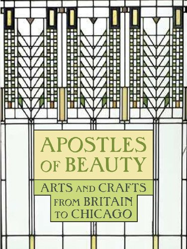 Apostles of Beauty : Arts and Crafts from Britain to Chicago (Furniture Brandon Stores)