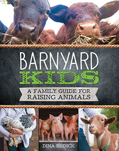 Barnyard Kids: A Family Guide for Raising Animals (Building A Chicken Coop In A Barn)