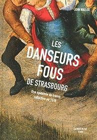 Les danseurs fous de Strasbourg par John Waller
