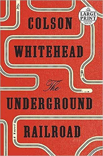 Amazon Com The Underground Railroad A Novel 9781524736309 Colson Whitehead Books