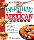 The Mexican Cookbook - 300 Flavorful Recipes from South of the Border, Margaret Kaeter, 1580629679