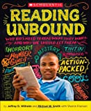 img - for Reading Unbound: Why Kids Need to Read What They Want and Why We Should Let Them book / textbook / text book