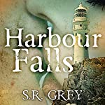 Harbour Falls: A Harbour Falls Mystery, Book 1 | S.R. Grey