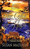The Color of Hope, Susan Madison, 0312975457