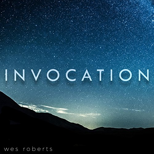 Wes Roberts - Invocation (2017)