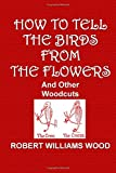 How to Tell the Birds from the Flowers and Other Woodcuts, Robert Wood, 1500280577