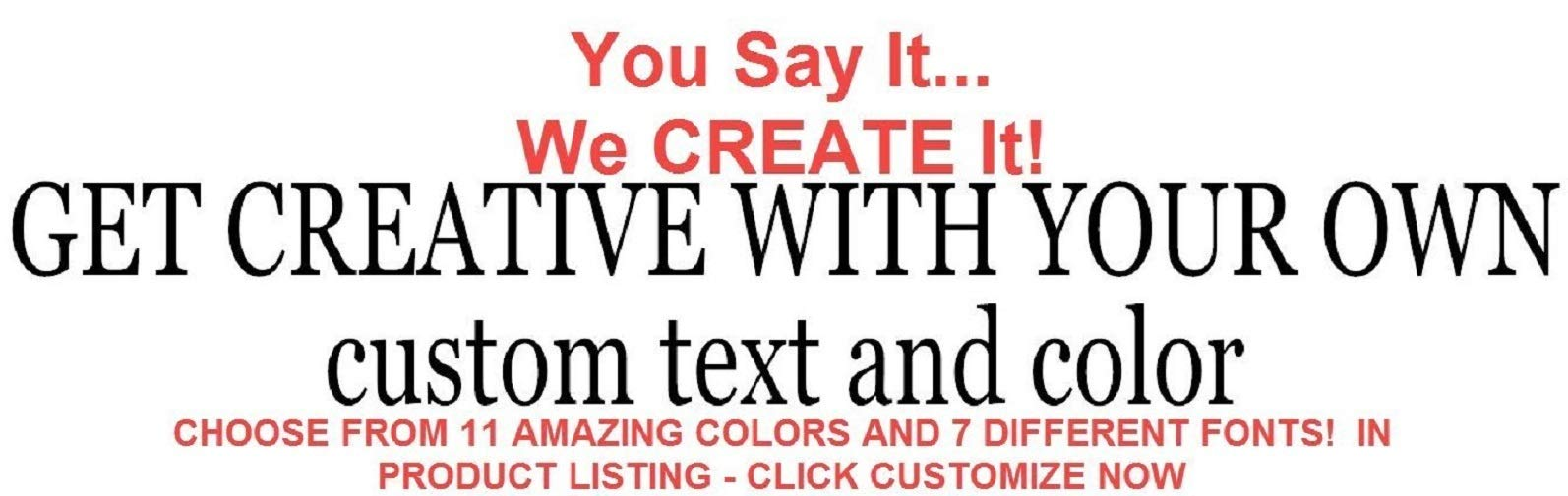 Custom Vinyl Decals - Personalized Decal - CREATE YOUR OWN Removable Personalized INSPIRATIONAL QUOTES Wall Decals - Made from High Quality Vinyl Material - 100% Satisfaction Guaranteed or Money Back!