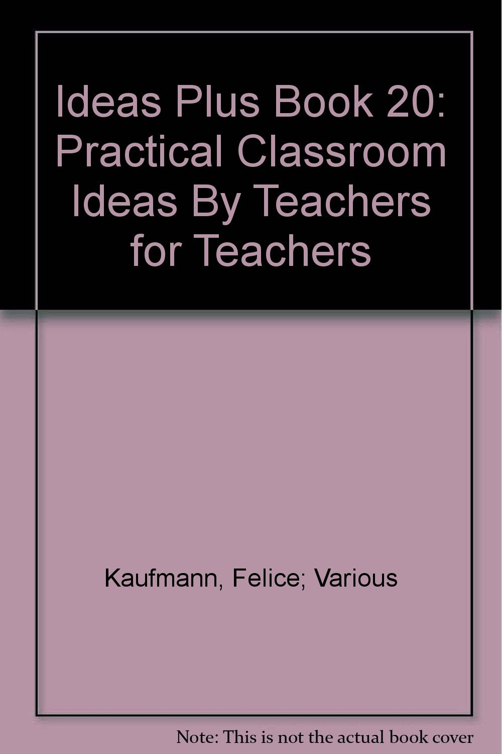 Download Ideas Plus Book 20: Practical Classroom Ideas By Teachers for Teachers pdf
