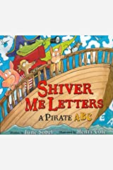 Shiver Me Letters: A Pirate ABC Kindle Edition