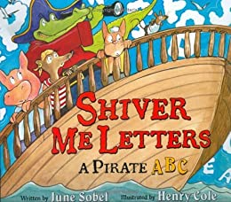 Shiver Me Letters: A Pirate ABC by [Sobel, June]