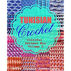 TUNISIAN Crochet Vol. 3: Colorful Pattern Mix (TUNISIAN Crochet Stitches)