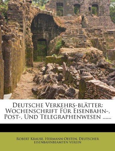 Download Deutsche Verkehrs-blätter: Wochenschrift Für Eisenbahn-, Post-, Und Telegraphenwesen ...... (German Edition) pdf epub