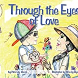 Through the Eyes of Love, Kim Ely Morris, 143896756X