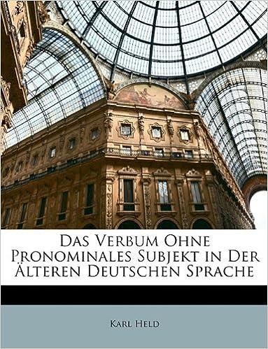 Das Verbum Ohne Pronominales Subjekt in Der Älteren Deutschen Sprache