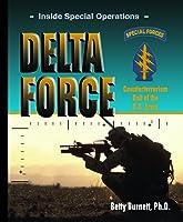 Delta Force: Counterterrorism Unit Of The U.s.