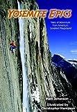 Yosemite Epics, Matt Johanson, 0615391826
