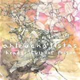 Heads Full Of Poison by Ahleuchatistas (2013-05-04)