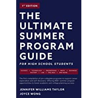 The Ultimate Summer Program Guide: For High School Students: 1