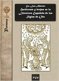 Hechiceras Y Brujas En La Literatura Española De Los Siglos De Oro: 13 Parnaseo: Amazon.es: VV.AA, VV.AA Lara: Libros