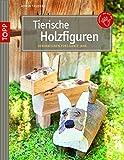 Tierische Holzfiguren: Dekorationen fürs ganze Jahr (kreativ.kompakt.)