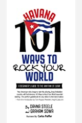 Havana: 101 Ways to Rock Your World: A beginner's guide to the rhythm of Cuba! Kindle Edition