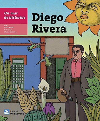 Diego Rivera (Un mar de historias) por Bosch Sans, Lolita,Carrasco Inglés, Aitana