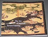 The Art of Japanese Screen Painting, Robert D. Jacobsen, 0912964219