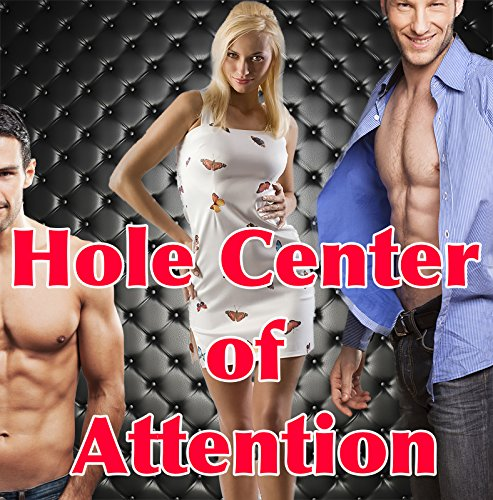 Hole Center of Attention (First Time Hotwife MFM Menage Mature): Cream of Hotwife