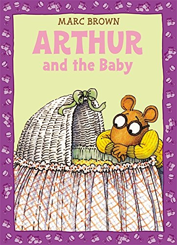 Arthur and the Baby: A Classic Arthur Adventure