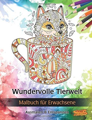 Download Wundervolle Tierwelt: Malbuch für Erwachsene (Bilder von Tieren zum Ausmalen & Entspannen) (German Edition) PDF
