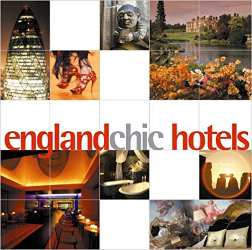 England Chic: Hotels (Chic Guides)