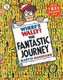 Where's Wally? The Fantastic Journey by Martin Handford (2008-03-03)