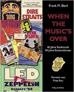 When The Music\'s Over: 40 Jahre Rockmusik - 40 Jahre Konzertkarten ...