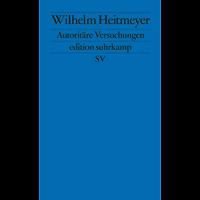 Autoritäre Versuchungen: Signaturen der Bedrohung I (edition suhrkamp)