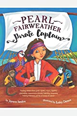 Pearl Fairweather Pirate Captain: Teaching children about gender equality, respect, respectful  relationships, empowerment, diversity, leadership, ... behaviours, and the prevention of violence Paperback