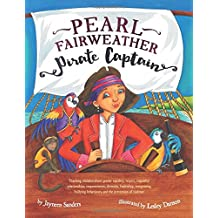 Pearl Fairweather Pirate Captain: Teaching children about gender equality, respect, respectful  relationships, empowerment, diversity, leadership, ... behaviours, and the prevention of violence