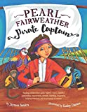 img - for Pearl Fairweather Pirate Captain: Teaching children about gender equality, respect, respectful relationships, empowerment, diversity, leadership, ... behaviours, and the prevention of violence book / textbook / text book