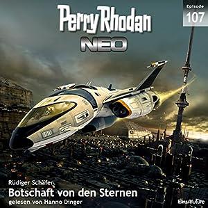Botschaft von den Sternen (Perry Rhodan NEO 107) Hörbuch