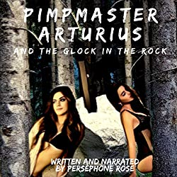 Pimpmaster Arturius and the Glock in the Rock
