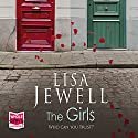The Girls Audiobook by Lisa Jewell Narrated by Amelie Jewell, Gabrielle Glaister