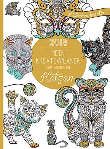 Mein Kreativplaner zum Ausmalen 2018: Katzen