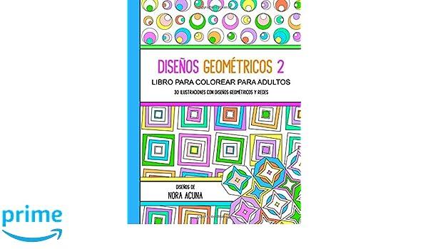 Amazon.com: Disenos Geometricos 2: Libro para Colorear para Adultos ...