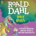 Dirty Beasts Audiobook by Roald Dahl, Quentin Blake - illustrator Narrated by Miriam Margolyes, Stephen Mangan, Tamsin Greig