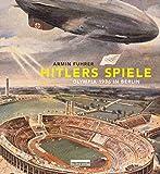 Hitlers Spiele: Olympia 1936 in Berlin